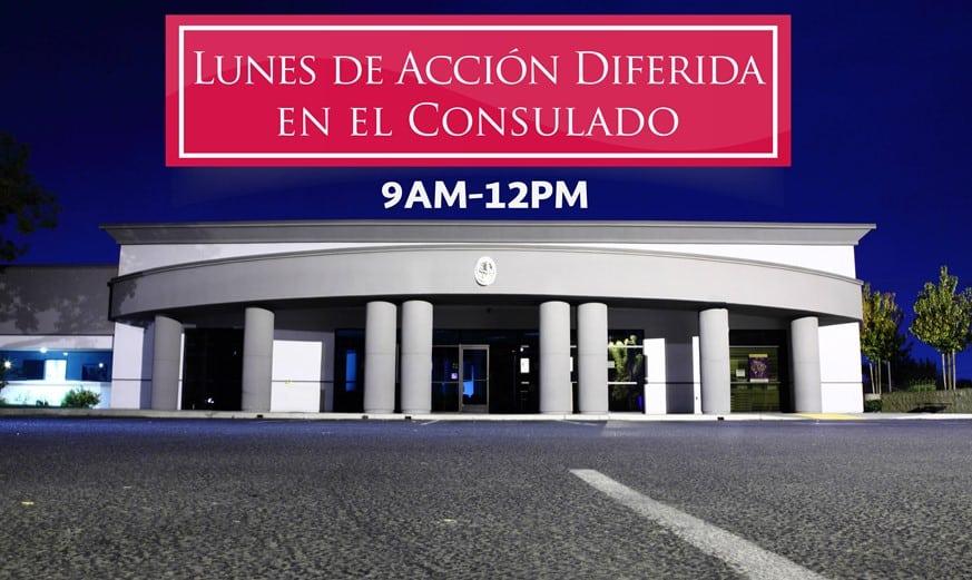 Consulado de Mexico en Fresno CA Lunes de Accion Diferida