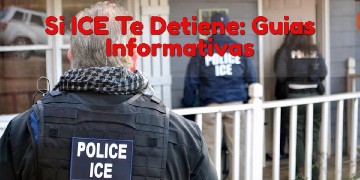 Si ICE Te Detiene: Guias Informativas