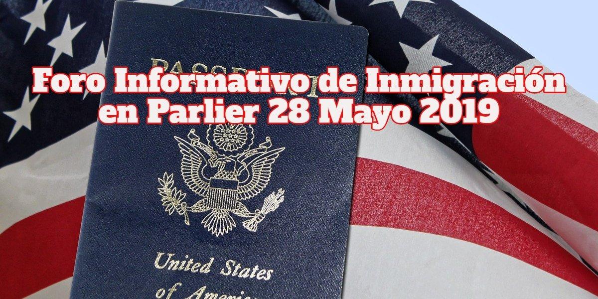 Foro Informativo de Inmigración en Parlier 28 Mayo 2019 CVIIC