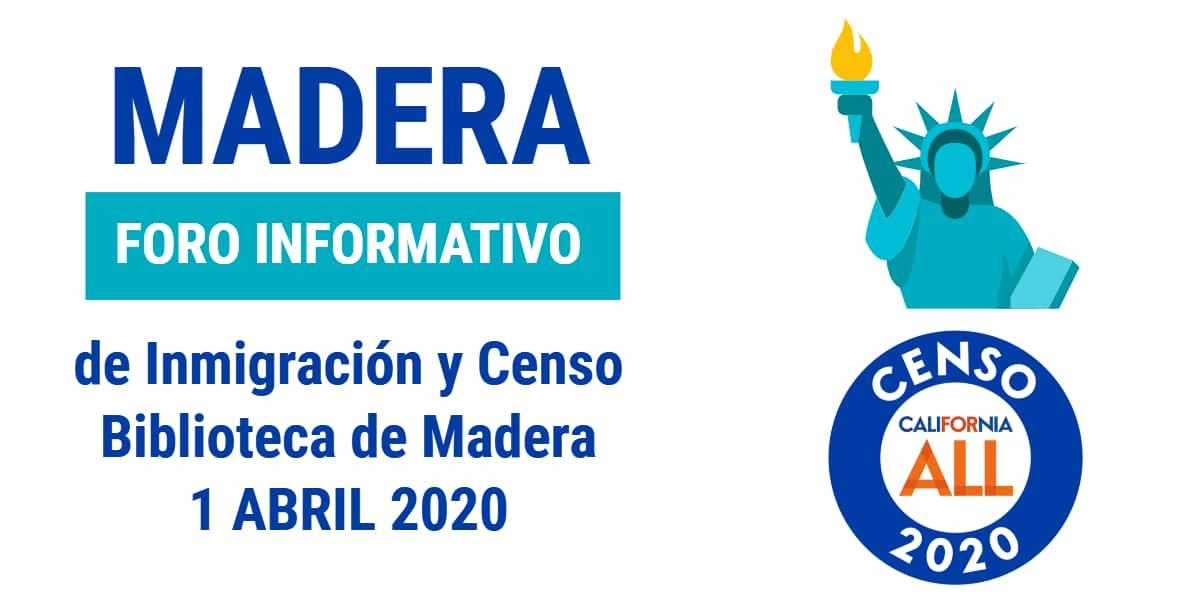 Foro Informativo de Inmigración y Censo en Madera 1 Abril CVIIC