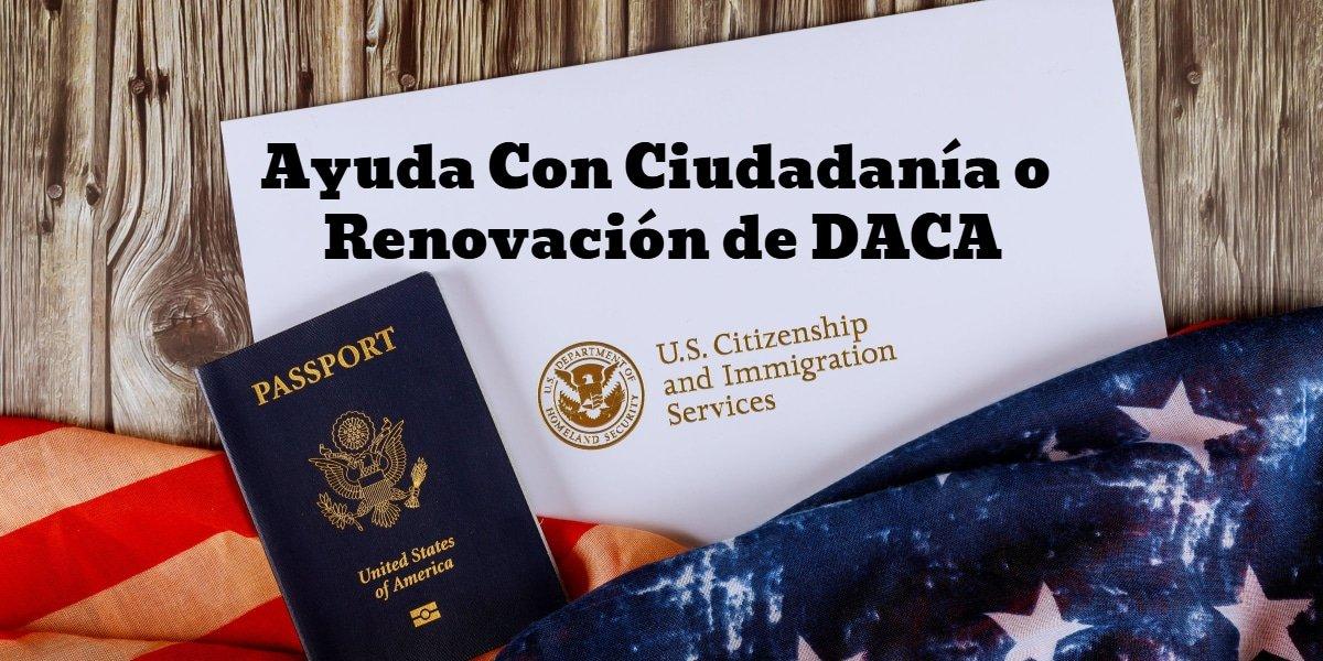 Ayuda Con Ciudadanía o Renovación de DACA CVIIC