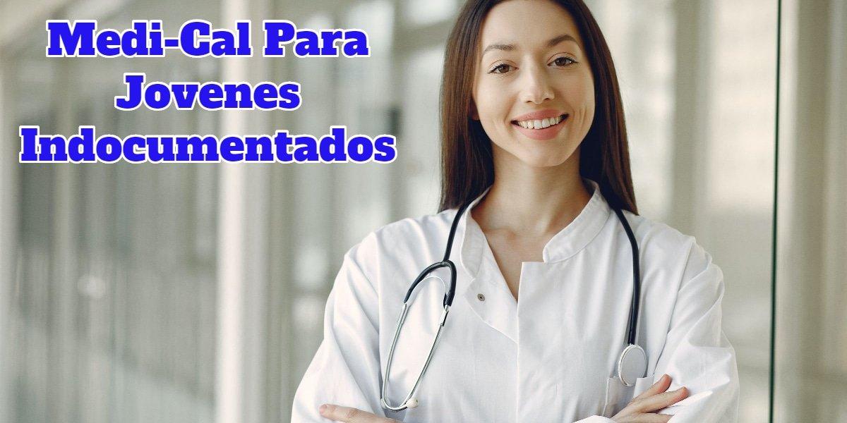 Medi-Cal Para Jóvenes Indocumentados CVIIC