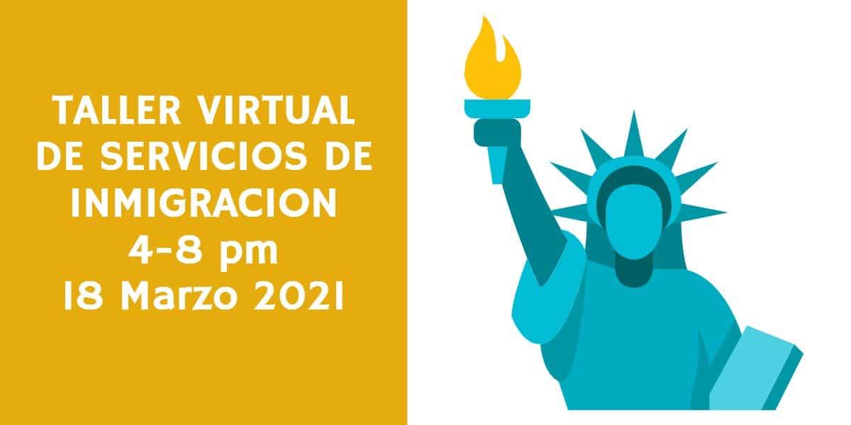 Taller Virtual de Inmigracion 18 Marzo 2021 CVIIC