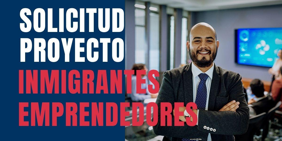solicitud para proyecto de inmigrantes emprendedores CVIIC