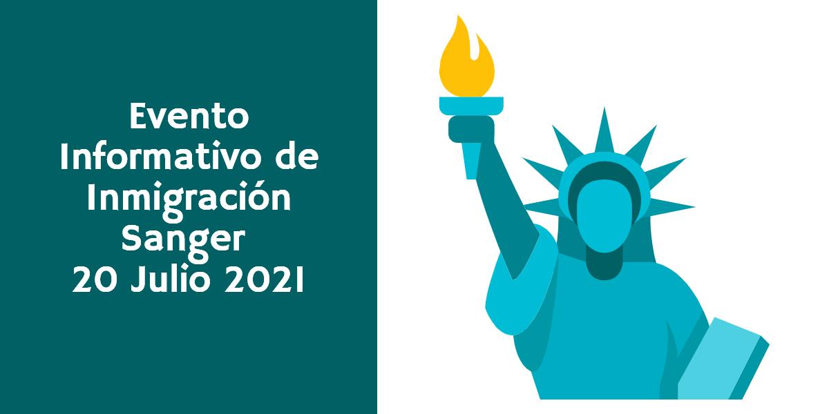 Evento Informativo de Inmigración Sanger 20 Julio 2021 CVIIC